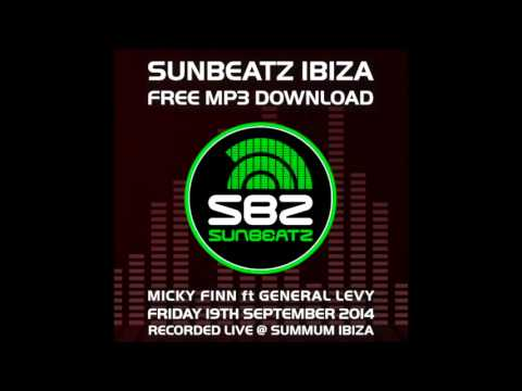Micky Finn ft General Levy @ Summum - Sunbeatz Ibiza 2014