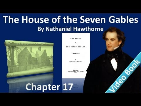 Chapter 17 - The House of the Seven Gables by Nathaniel Hawthorne - The Flight of Two Owls