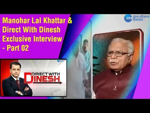Manohar Lal Khattar & Direct With Dinesh Exclusive Interview - Part 02