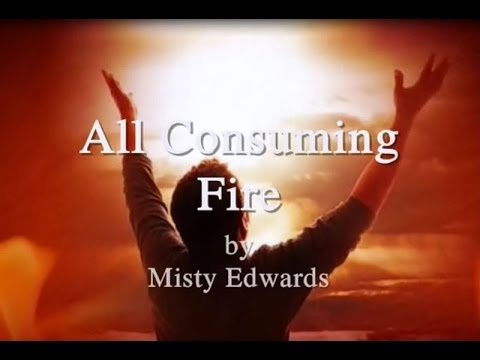 Клип Misty Edwards - All consuming Fire