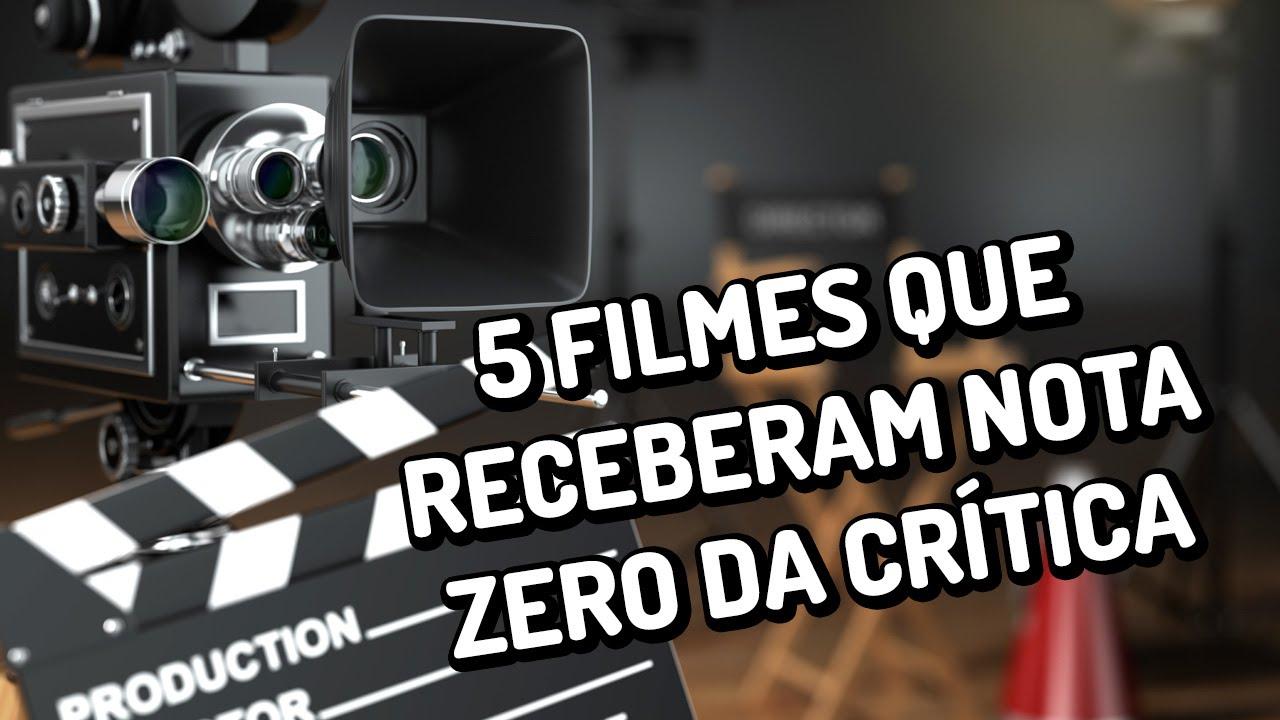 5 filmes que receberam zero da crítica