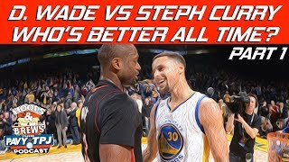 Dwayne Wade vs Steph Curry: Who's Better All Time? | Hoops N Brews