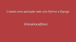 Criando uma aplicação web com Python e Django(Neste vídeo vamos criar uma aplicação (CRUD) com Python e o Framework Django. Bom vídeo para todos e se inscrevam no canal :) Link do Grupo ..., 2015-04-12T22:35:26.000Z)