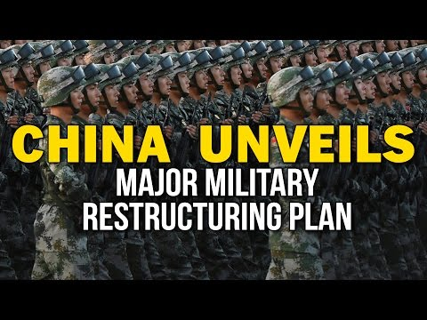 CHINA UNVEILS MAJOR MILITARY RESTRUCTURING PLAN