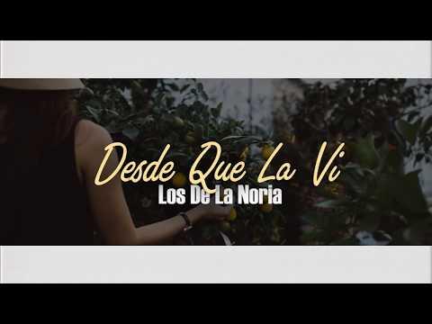 Los De La Noria - Desde Que La Vi Letra