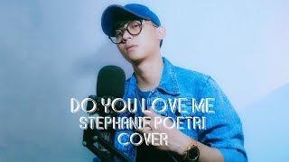 COVER DO YOU LOVE ME STEPHANIE POETRI
