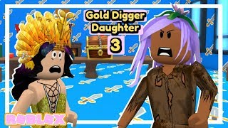 The Gold Digger Daughter (Part 3) : Peasant to Princess (Roblox Story)