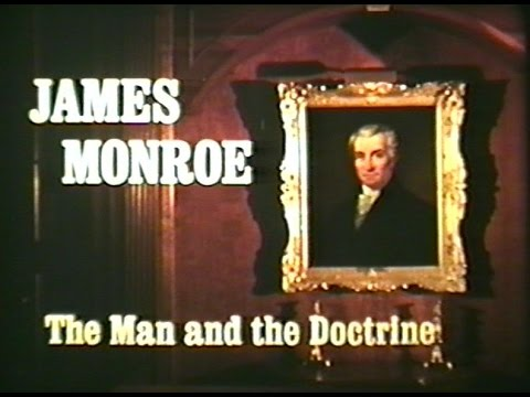 James Monroe - The Man and the Doctrine (Part 1)