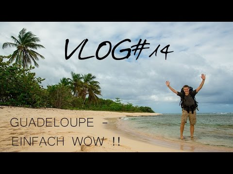 Guadeloupe - just WOW! | Per Anhalter nach Südamerika VLOG#14