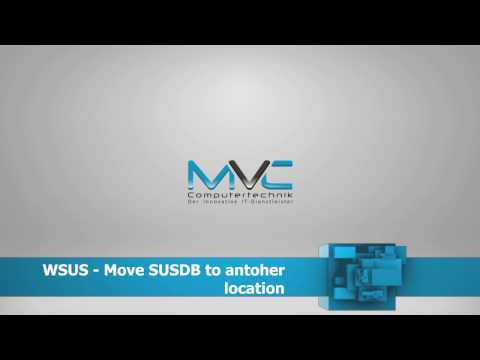WSUS - Move SUSDB.mdf and SUSDB_log.ldf | Turtorial | HowTo