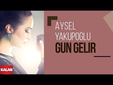 Aysel Yakupoğlu - Gün Gelir [ Orijinal Dizi Müzikleri © 2016 Kalan Müzik ]