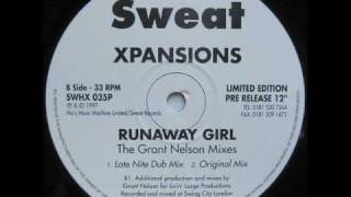 Xpansions - Runaway Girl (Grant Nelson Late Nite Dub)
