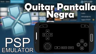 Como Resolver o Quitar Pantalla Negra En PPSPP Emnulator Para Android y Windows