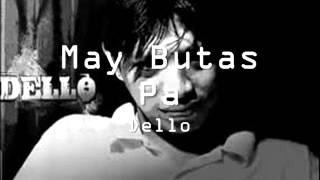 Dello - May Butas Pa (Free Download)
