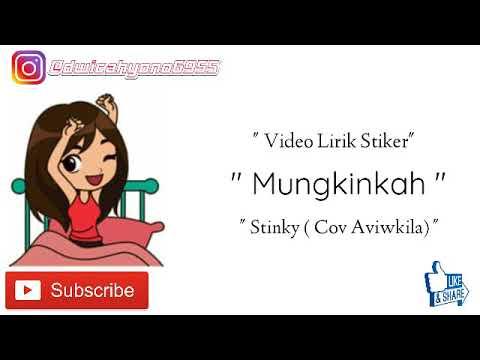 Free Download Stinky - Mungkinkah ( Cover Aviwkila) ( Official Lyric Video) Mp3 dan Mp4