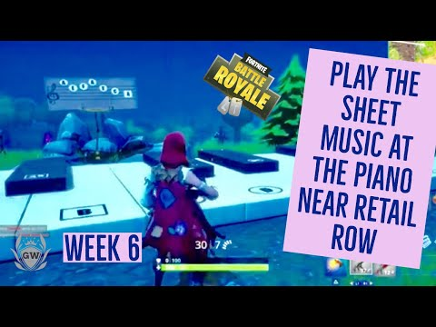 Play the Sheet Music at the Piano near Retail Row! LOCATION WEEK 6 CHALLENGE! Fortnite BR Season 6!