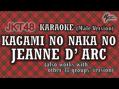 JKT48 - Kagami no Naka no Jeanne d'Arc KARAOKE (Male Version)