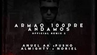 Anuel AA Ft Noriel , Almighty Y Pusho - Armao 100Pre Andamos (Remix 2) thumbnail
