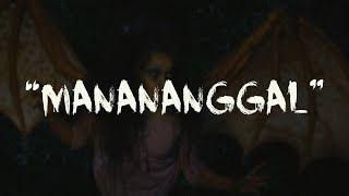 """Takutin Mo Ako: """"Manananggal"""""""