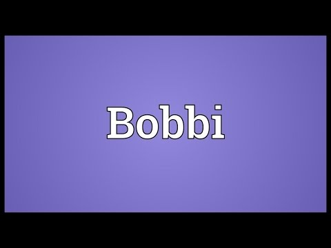 Bobbi Meaning