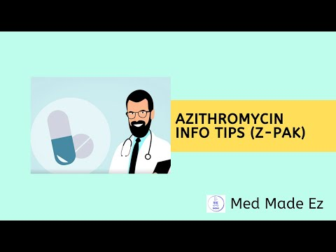 Azithromycin (Z-Pak) Info Tips | What You Need To Know