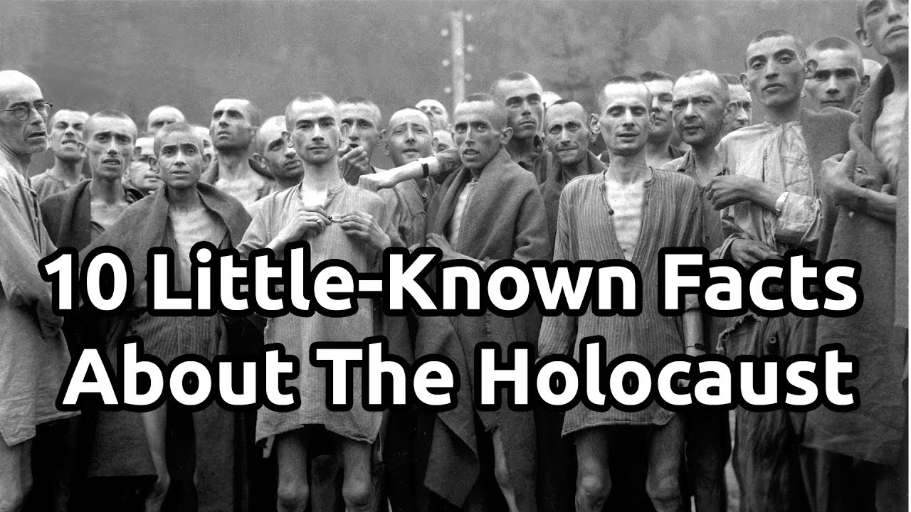 10 Little Known Facts About The Holocaust Youtube