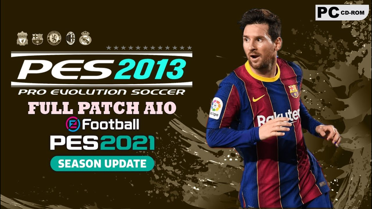 Download PES 2013 PC   NEXT SEASON PATCH 2021 AIO FULL VERTION PATCH