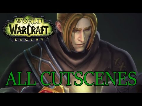 World of Warcraft: Legion All Cinematics in Chronological Order (Up to Patch 7.2)