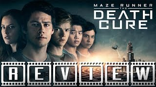 The Maze Runner - The Death Cure: A Film Rant Movie Review