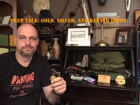 Prep Talk: Gold, Silver, and Barter Items