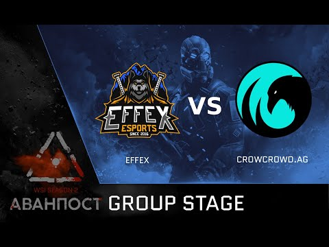 [Matches] WSI Season 2. Аванпост. Group Stage. Effex Vs CrowCrowd.AG
