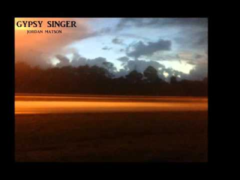 18. Gypsy Singer 4-20-15 By Jordan Matson Full Album Stream