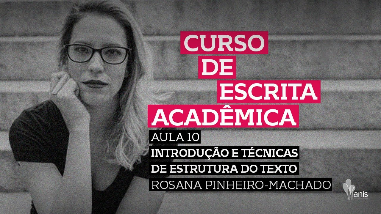 Curso de Escrita Acadêmica - Estruturação do texto acadêmico