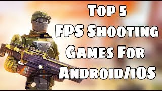 Top 5 FPS Shooting Games 🔥🔥🔥| Android/iOS | Games Of Android