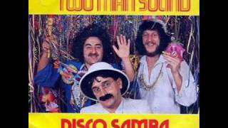 Two Man Sound Disco Samba Original And Full Version