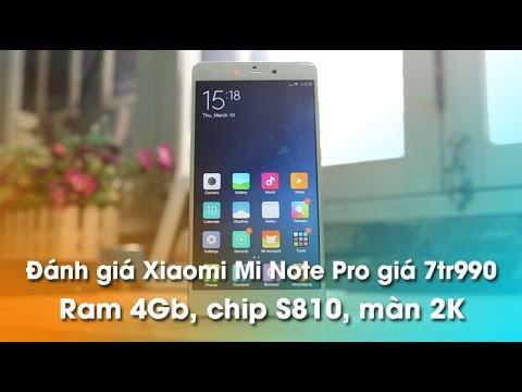 Đánh giá Xiaomi Mi Note Pro 7tr990 - Ram 4Gb, Chip S810, màn 2K.