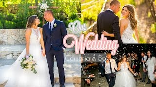 OUR WEDDING DAY! Cambria & Bo
