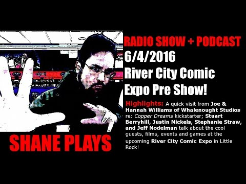 River City Comic Expo Pre Show! - Shane Plays Radio Podcast Ep. 53