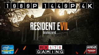 RX 470 | Resident Evil 7 FINAL | 1080p | 1440p | 4K | Maxed Out