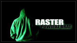 Raster - Powiedz brat (bit Marlon / mix mastering Nawiedzony Dom)