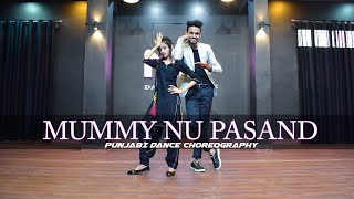 Mummy Nu Pasand | Dance Video | Punjabi Dance Choreography