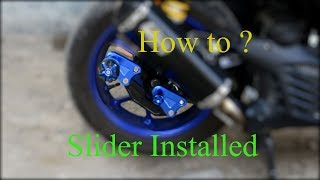 How to install slider on a yamaha aerox