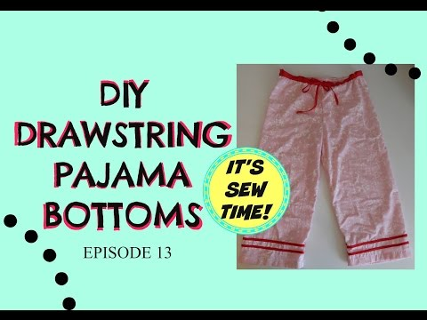 THE EASIEST DIY DRAWSTRING PAJAMA BOTTOMS FOR ALL AGES