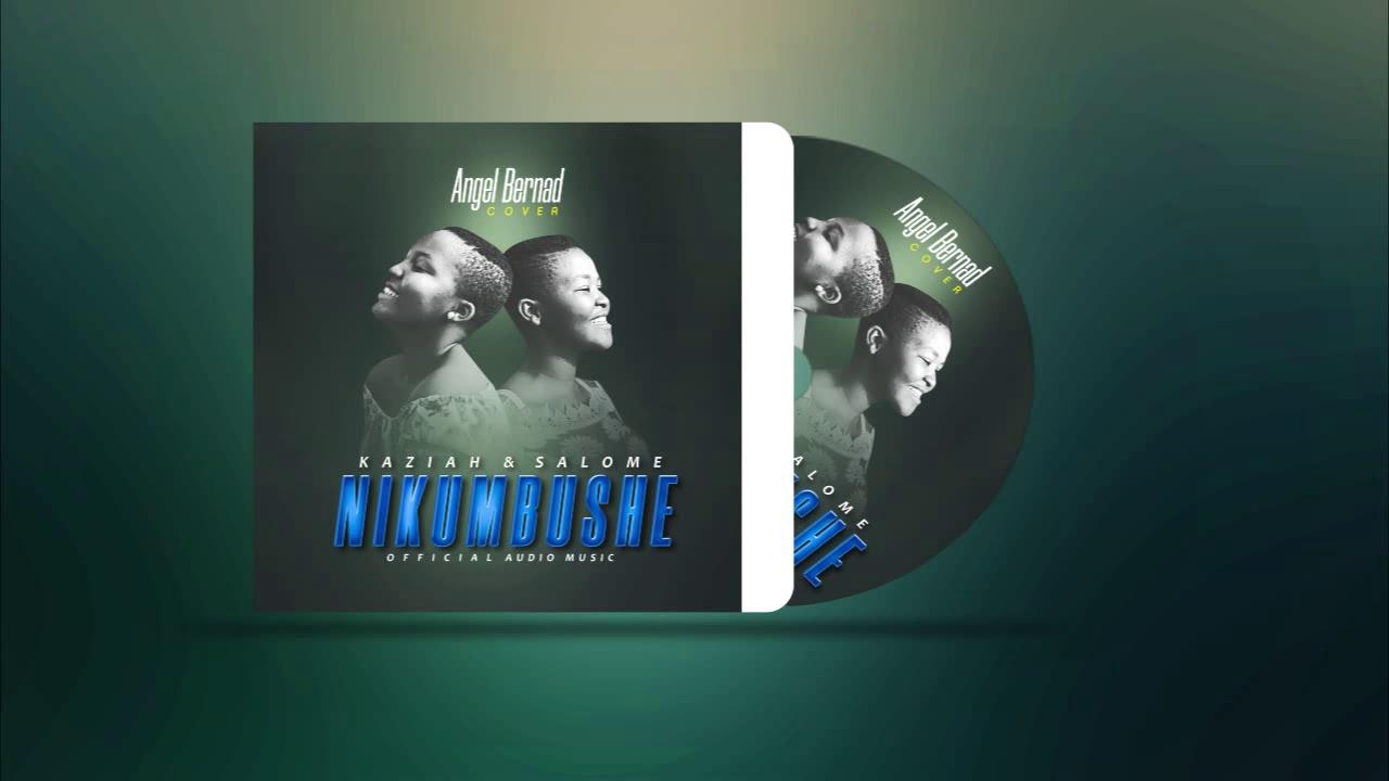 Download ANGEL BERNARD NIKUMBUSHE/COVER BY KEZIAH &SALOME