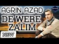AGRİN AZAD ~ DE WERE ZALIM 2020 [ Official Music Video ]