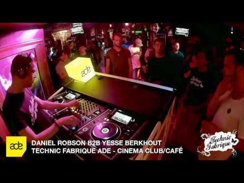 Technic Fabrique ADE @ Cinema /w Daniel Robson b2b Yesse Berkhout