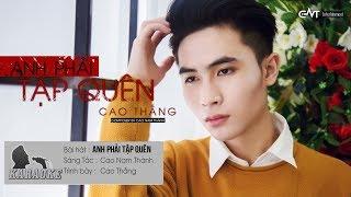 Anh Phải Tập Quên - Cao Thắng | Karaoke / Beat Chuẩn