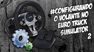 Euro Truck Simulator 2 - Como configurar (instalar) o Joystick Volante - RaaVaz