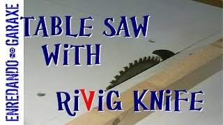 Homemade Table Saw With Riving Knife