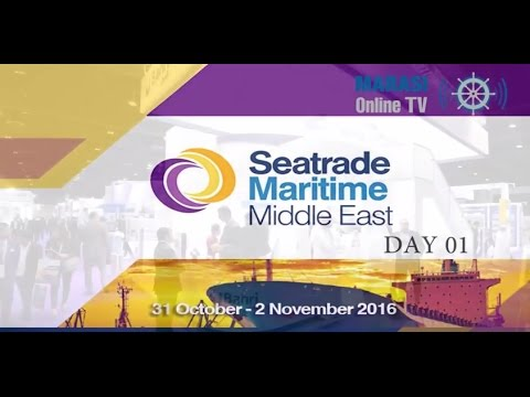 SEATRADE Maritime Middle East 2016: Day 1 Highlights